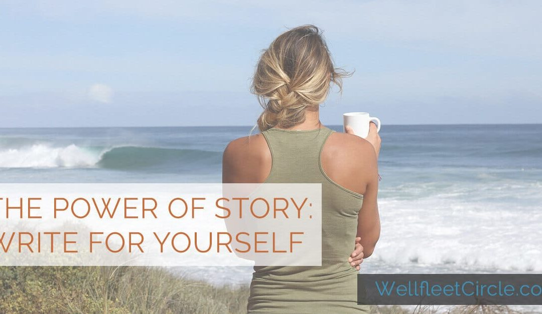 The Power of Story: Write For Yourself
