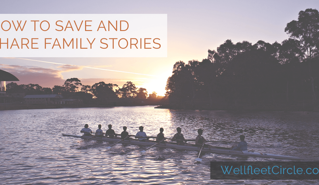 How to Save and Share Family Stories