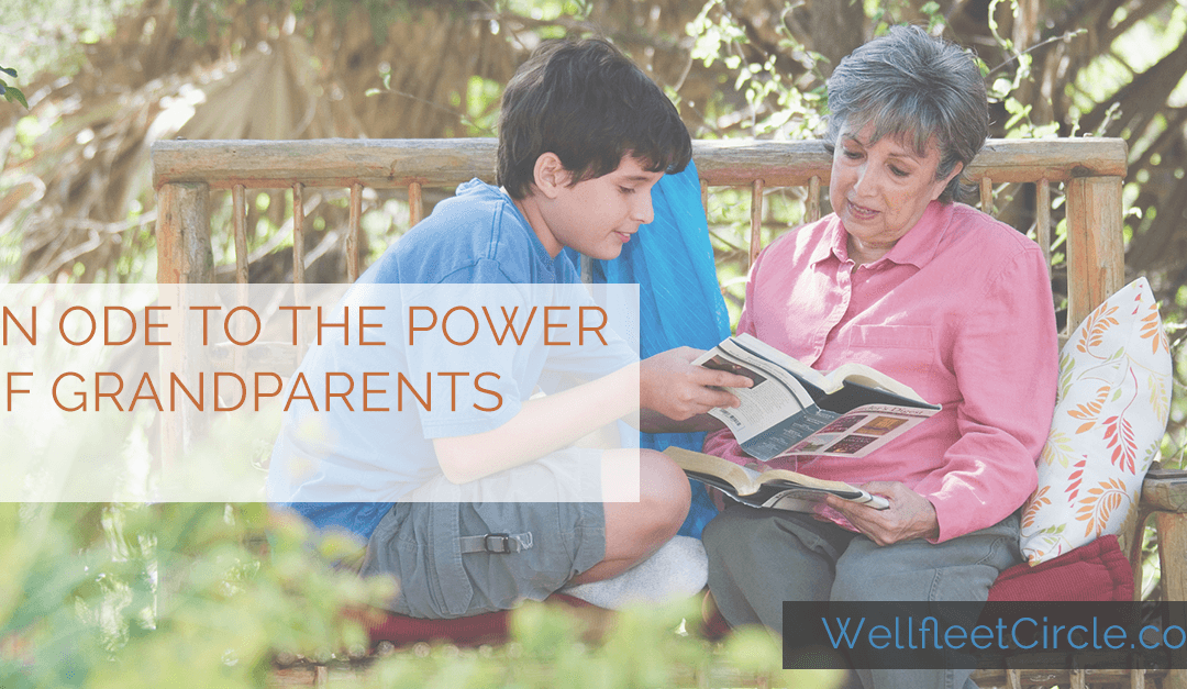 Ode to the Power of Grandparents