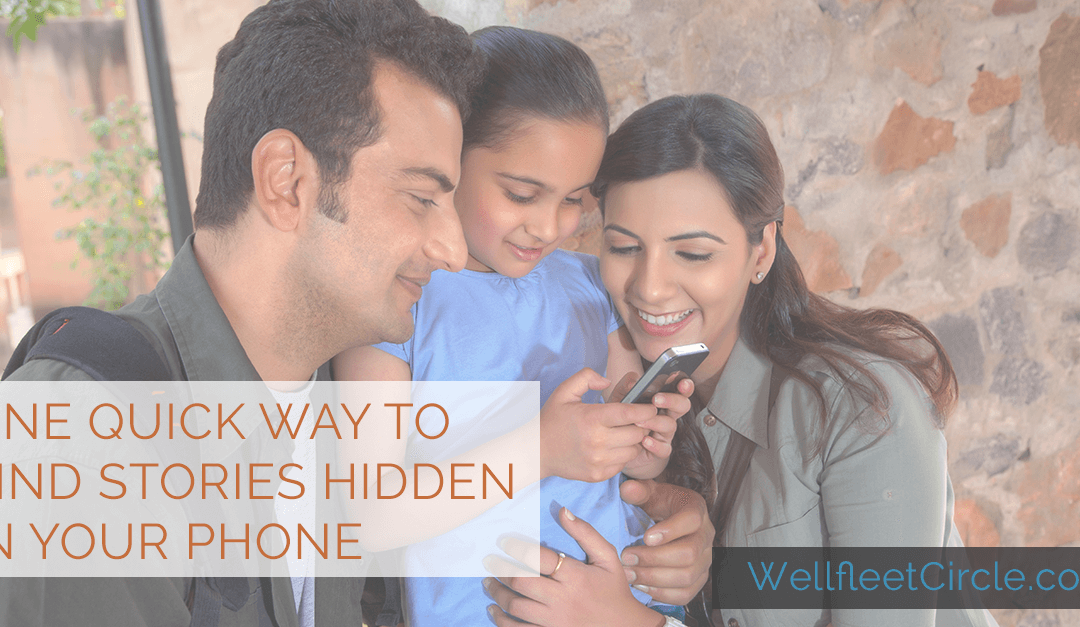 One Quick Way to Find Stories Hidden in Your Phone