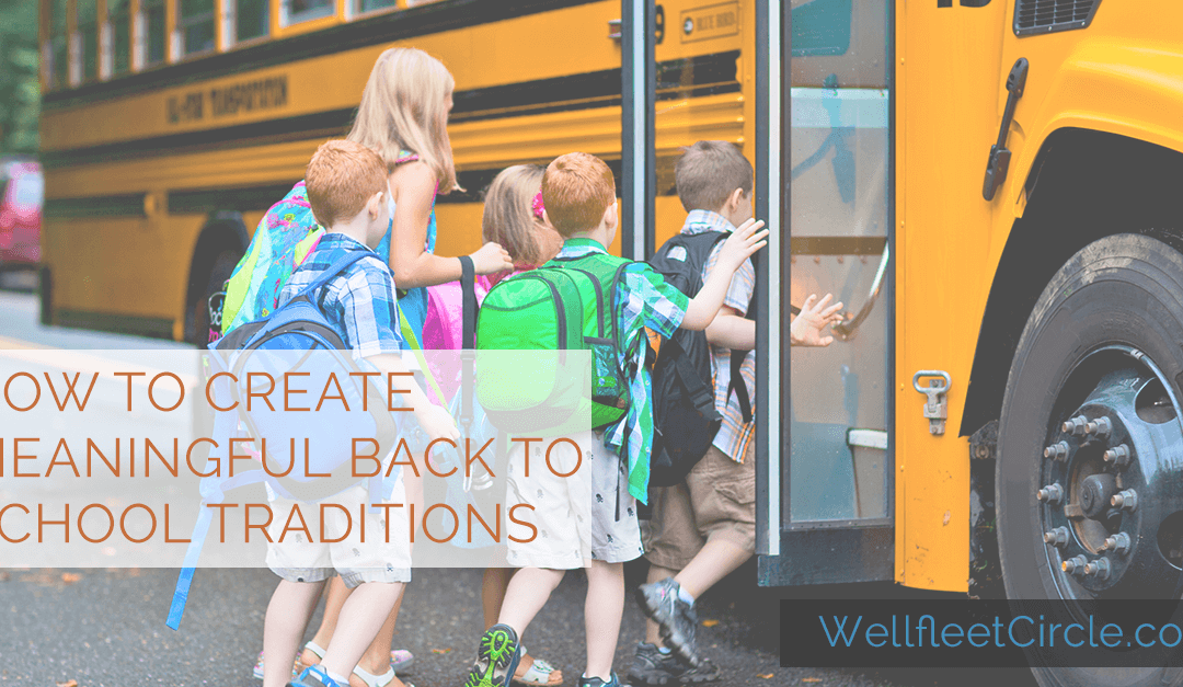 How to Create Meaningful Back to School Traditions