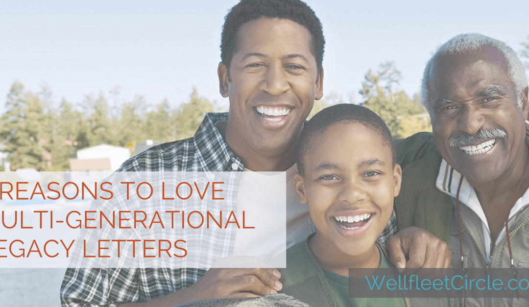3 Reasons to Love Multi-Generational Legacy Letters