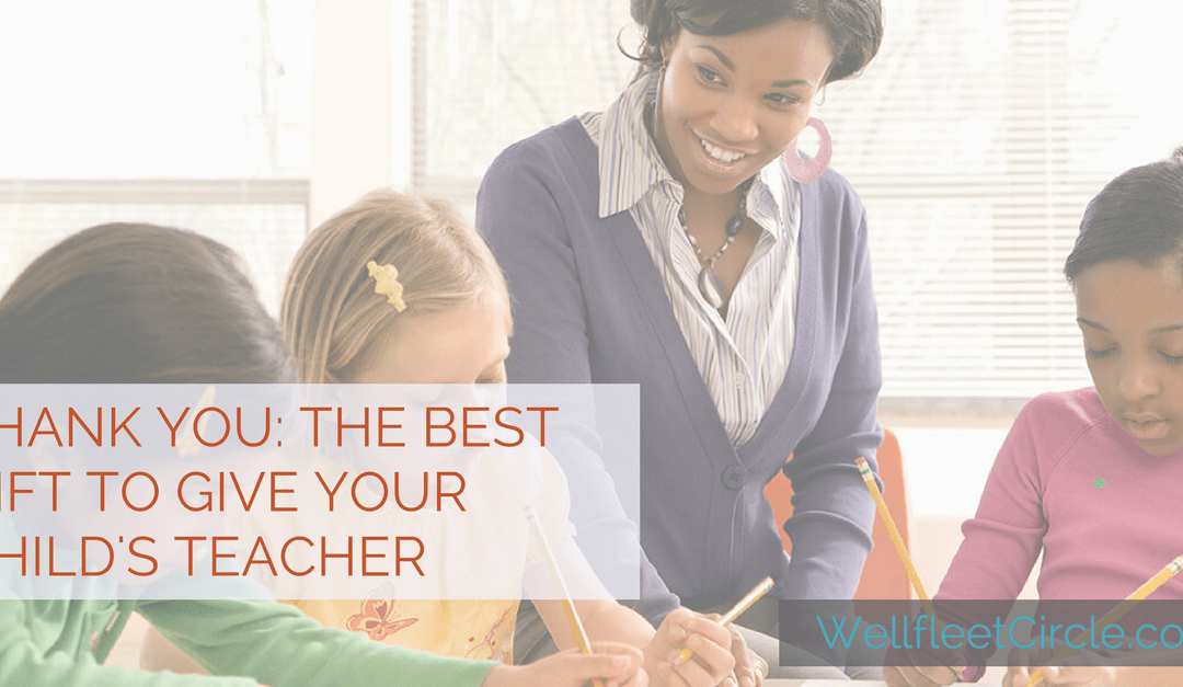 Thank you: The Best Gift to Give Your Child's Teacher
