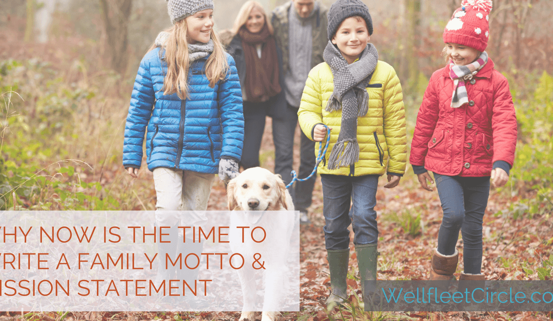 Why Now Is the Time to Write a Family Motto & Mission Statement