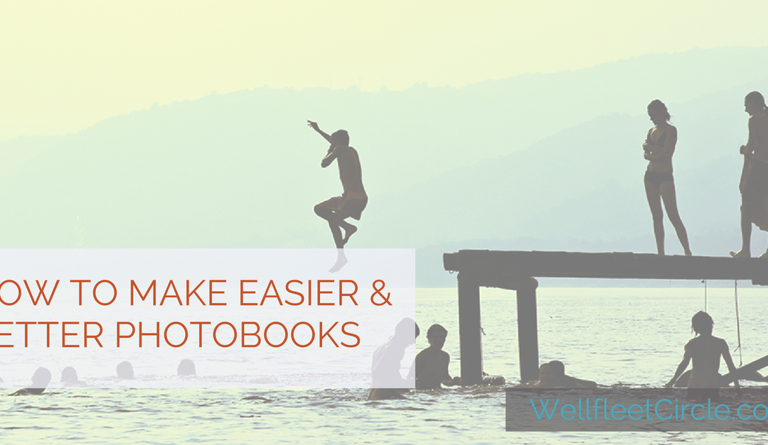 How to Make Easier & Better Photobooks